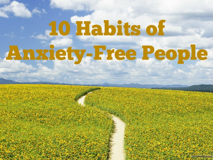 10 habits of anxiety free
