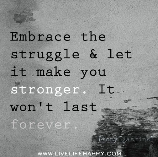 embrace the struggle